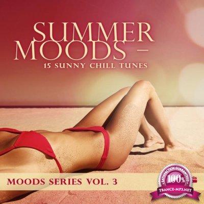 Summer Moods - 15 Sunny Chill tunes - Moods Series, Vol. 3 (2017)