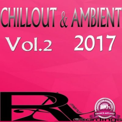 Chillout & Ambient 2017 Vol 2 (2017)