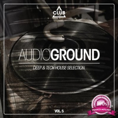 Audioground - Deep and Tech House Selection, Vol. 5 (2017)