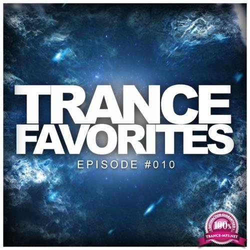 Trance Favorites EPisode #010 (2017)