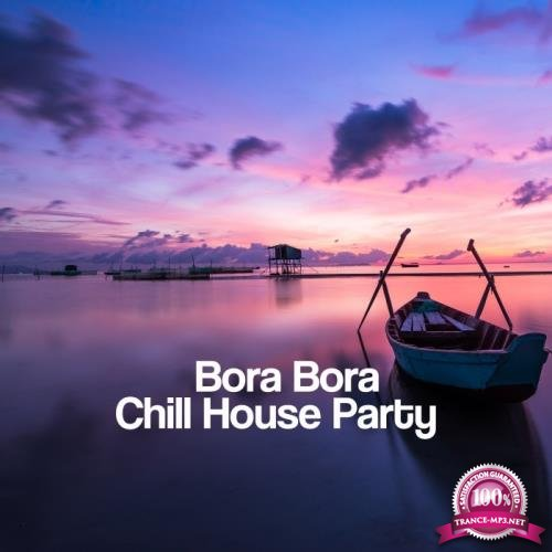 Bora Bora Chill House Party (2017)