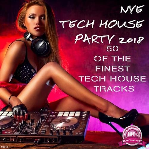 Nye Tech House Party 2018: 50 Of The Finest Tech House Tracks (2017)