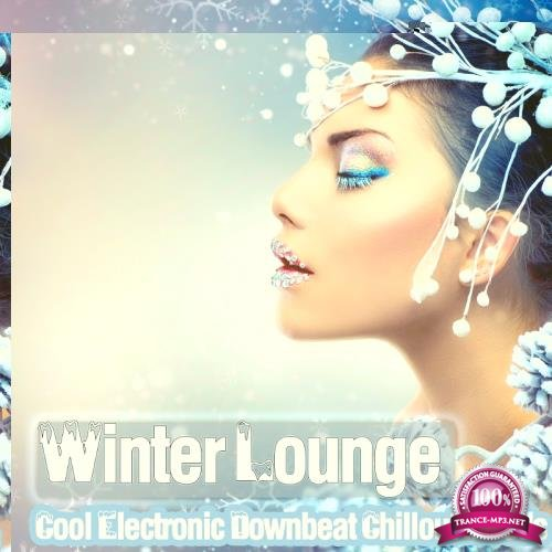 Winter Lounge - Cool Electronic Downbeat Chillout Moods (2017)