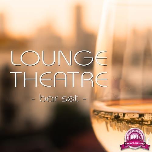Lounge Theatre: Bar Set (2017)