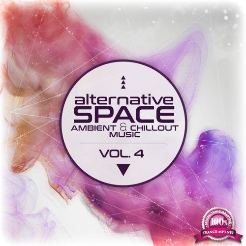 Alternative Space: Ambient and Chillout Music, Vol. 4 (2017)