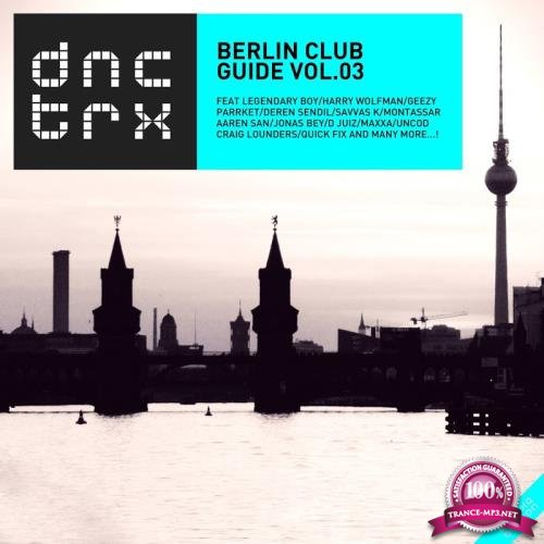 Berlin Club Guide Vol.03 (Deluxe Edition) (2017)