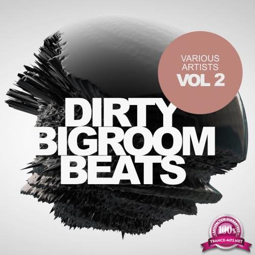 Dirty Bigroom Beats, Vol. 2 (2017)