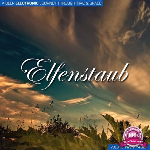 Elfenstaub Vol 24: A Deep Electronic Journey Through Time & Space (2017)