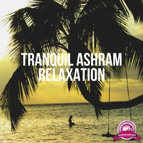 Tranquil Ashram Relaxation (2017)