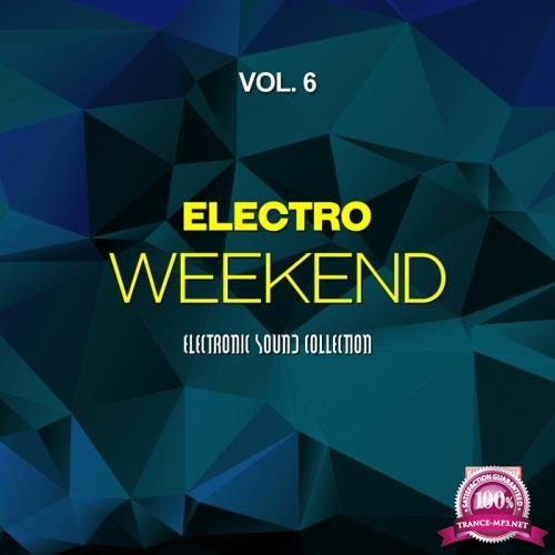 Electro Weekend Vol 6 (Electronic Sound Collection) (2017)