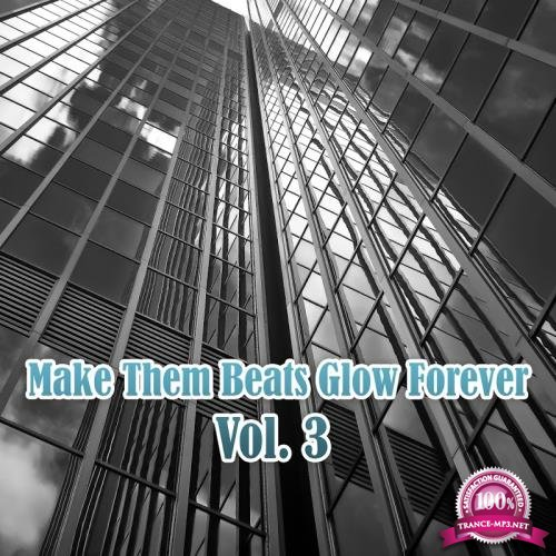 Make Them Beats Glow Forever, Vol. 3 (2017)