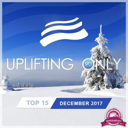Uplifting Only Top 15: December 2017 (2017)