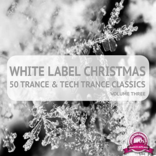 White Label Christmas/50 Trance And Tech Trance Classics Vol 3 (2017)