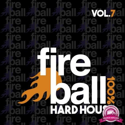 Fireball Recordings: 100% Hard House, Vol. 7 (2017)