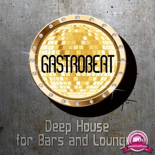 Gastrobeat: Deep House For Bars & Lounges (2017)