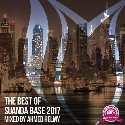 The Best Of Suanda Base 2017 - Mixed By Ahmed Helmy (2017)