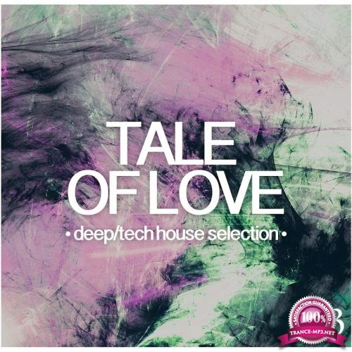 Tale of Love, Vol. 3-Deep/Tech House Selection (2017)