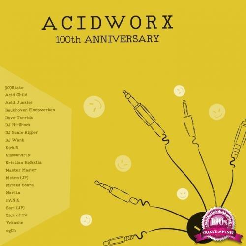 AcidWorx 100th Anniversary (2017)