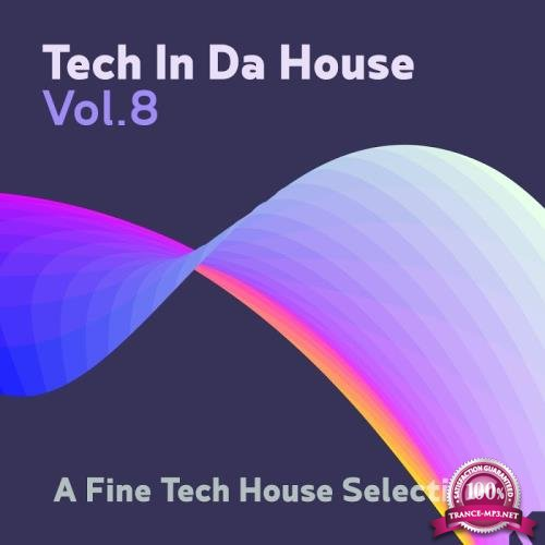 Tech in da House, Vol. 8 (A Fine Tech House Selection) (2017)