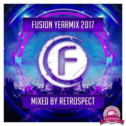 Fusion Records Yearmix 2017 (Mixed By Retrospect) (2017)