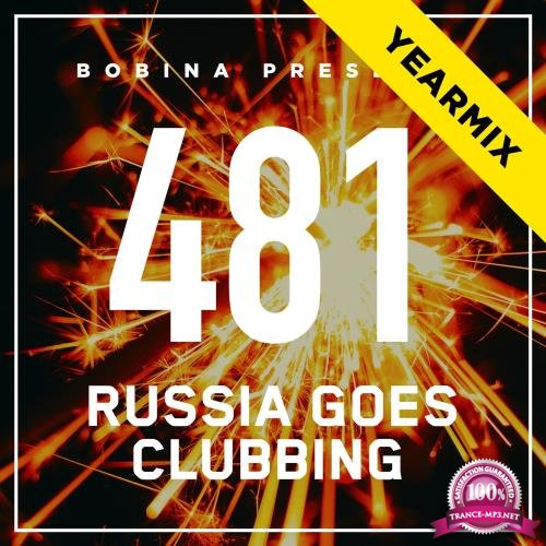 Bobina - Russia Goes Clubbing 481 (2017-12-30) (Top 50 Of 2017 - Yearmix)