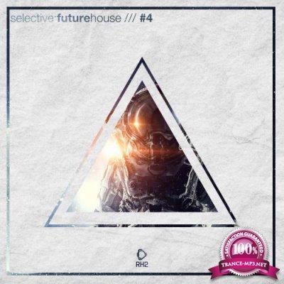 Selective Future House, Vol. 4 (2017)