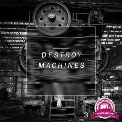Destroy Machines 3 (2017)