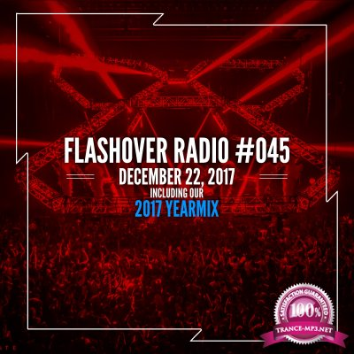 Various Artists - Flashover Radio 045 (2017 Yearmix) (2017-12-22)