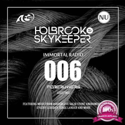Holbrook & SkyKeeper - Immortal 006 (2017-12-26)