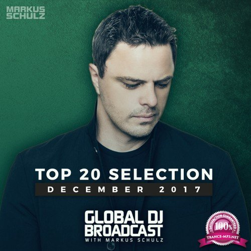 Markus Schulz - Global DJ Broadcast - Top 20 December 2017 (2017) FLAC