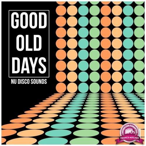 Good Old Days, Vol. 1-Nu Disco Sounds (2018)