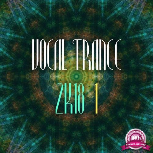 Vocal Trance 2k18, Vol. 1 (2018)