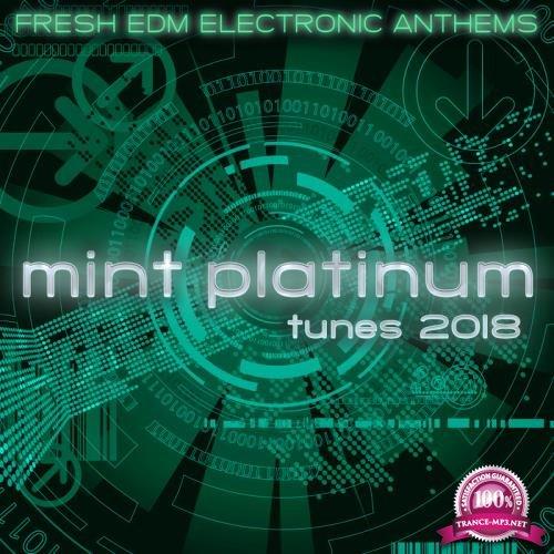 Mint Platinum Tunes - Fresh Electronic Anthems 2018 (2018)
