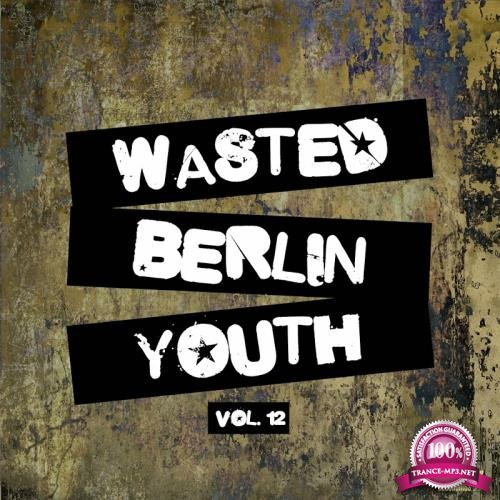 Wasted Berlin Youth, Vol. 12 (2018)