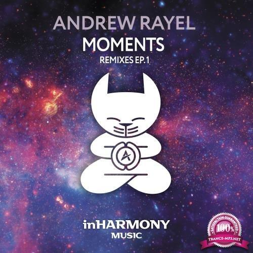 Andrew Rayel - Moments (Remixes EP1) (2018)