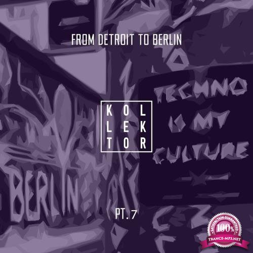 From Detroit to Berlin, Part. 7 (2018)