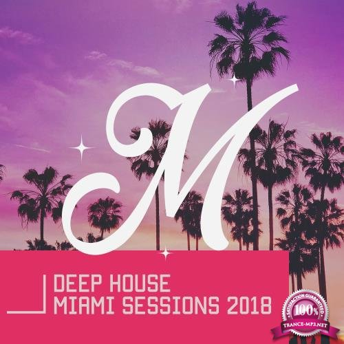 Deep House Miami Sessions 2018 (2018)