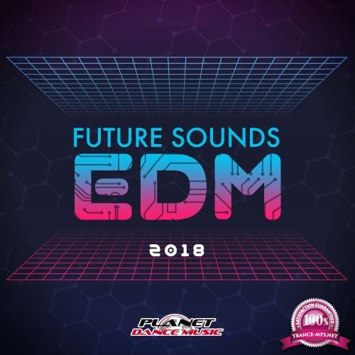 Future Sounds. EDM 2018 (2018)