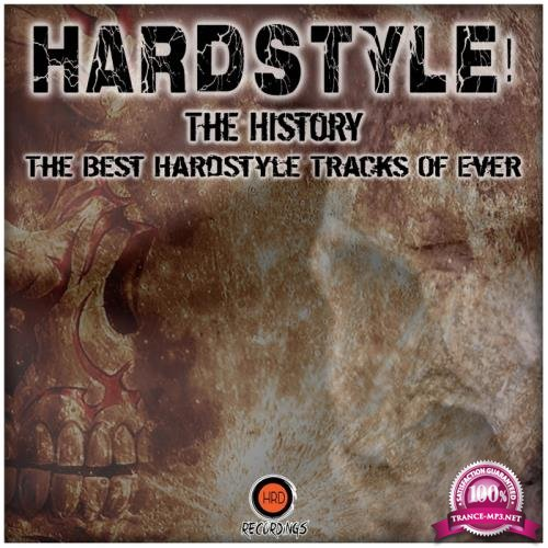 Hardstyle! The History (The Best Hardstyle Tracks of Ever) (2018)