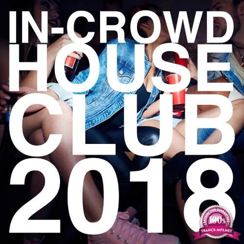 In-Crowd House Club 2018 (2018)