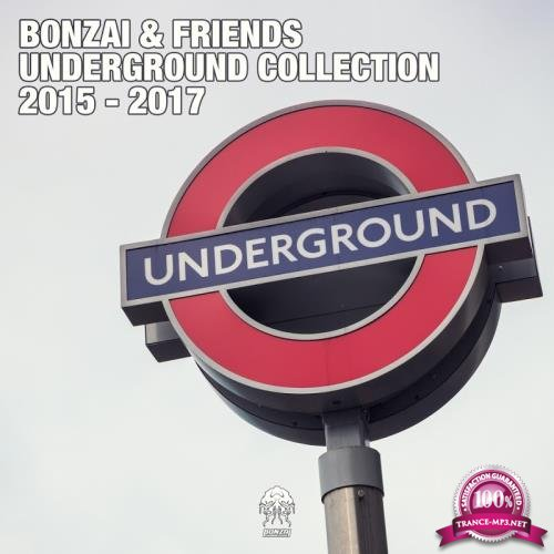 Bonzai & Friends: Underground Collection 2015 - 2017 (2018)