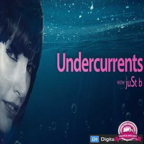 juSt b - Undercurrents 009 (2018-01-19)