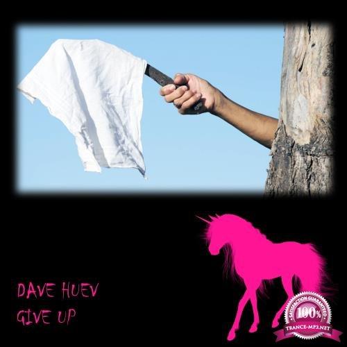 Dave Huev - Give Up (2017)