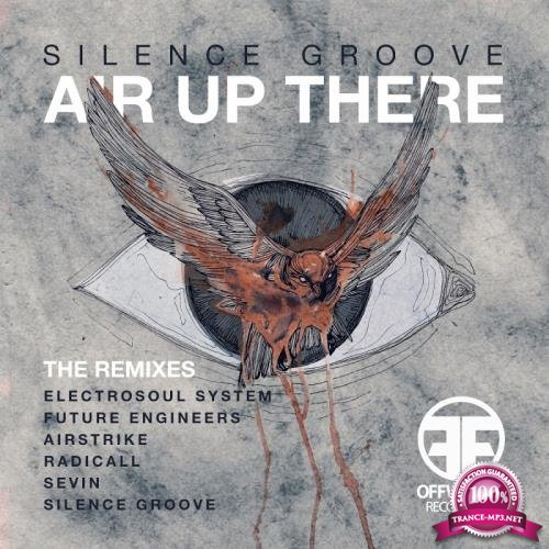 Silence Groove - Air Up There (The Remixes) (2018)
