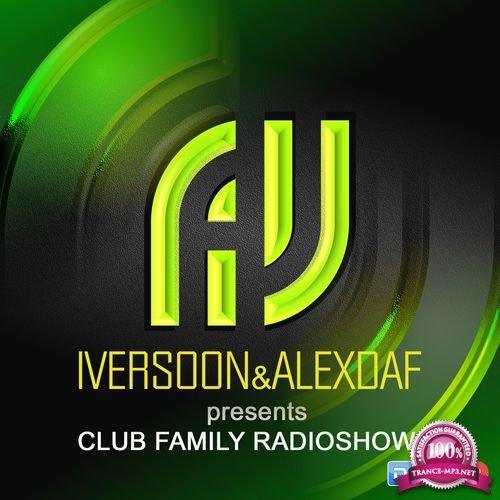 IIversoon & Alex Daf - Club Family Radioshow 141 (2018-01-22)