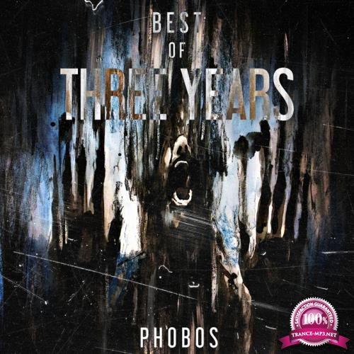 Best Of Phobos Three Years (2018)