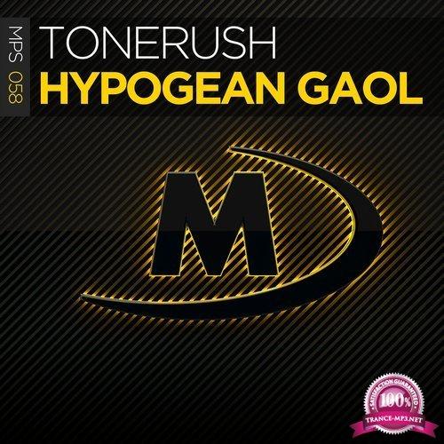 Tonerush - Hypogean Gaol (2018)