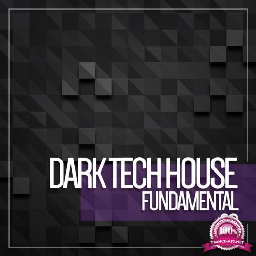Dark Tech House Fundamental, Vol. 3 (2018)