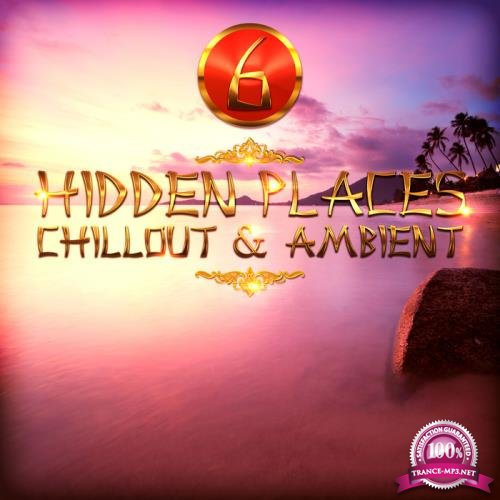 Hidden Places/Chillout & Ambient 6 (2018)