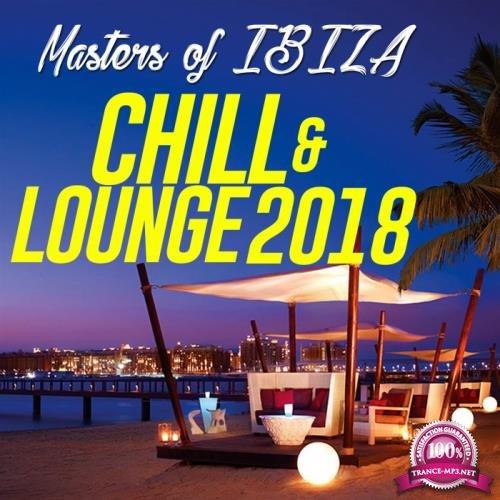 Masters Of Ibiza: Chill & Lounge 2018 (20 Chill Out, Lounge, Bossa, Latin, New Age Traxx) (2018)